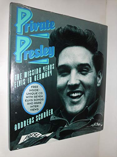 9780688046095: Private Presley: The Missing Years - Elvis in Germany/Book and CD