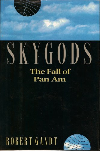 9780688046156: Skygods: The Fall of Pan Am