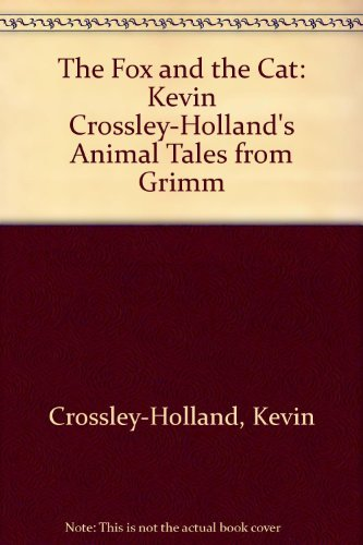9780688046361: The Fox and the Cat: Kevin Crossley-Holland's Animal Tales from Grimm (English and German Edition)