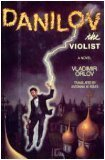 DANILOV, THE VIOLINIST: A Novel: Orlov, Vladimir
