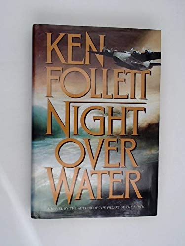 Night over Water: Follett, Ken