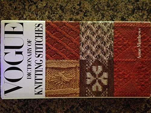 9780688046873: Vogue dictionary of knitting stitches