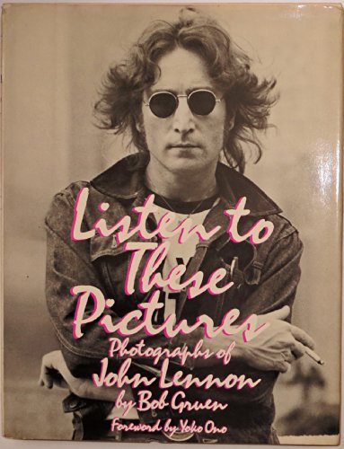 9780688047078: Listen to these pictures: Photographs of John Lennon