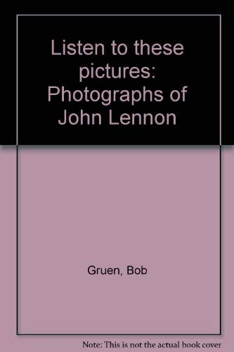 9780688047085: Listen to these pictures: Photographs of John Lennon