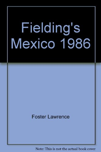 Fielding's Mexico 1986: Lynn Vasco Foster, Lawrence Foster