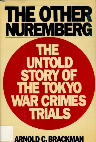 9780688047832: The other Nuremberg: The untold story of the Tokyo war crimes trials