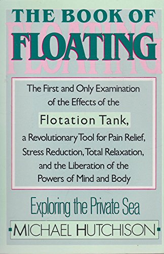 9780688048266: The Book of Floating: Exploring the Private Sea