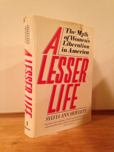 9780688048556: A Lesser Life: The Myth of Women's Liberation in America