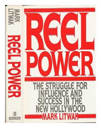 9780688048891: Reel Power: The Struggle for Influence and Success in the New Hollywood