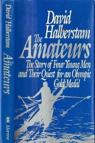 9780688049485: The Amateurs: The Story of Four Young Men and Their Quest for an Olympic Gold Medal