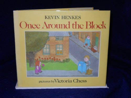 Once Around the Block (0688049540) by Kevin Henkes; Victoria Chess