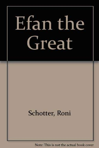 Efan the Great (9780688049867) by Schotter, Roni