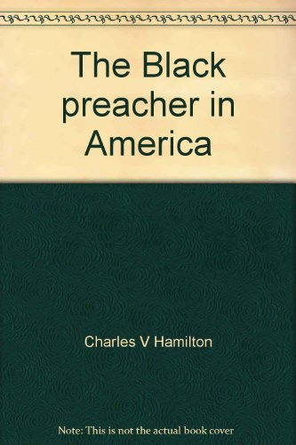 9780688050061: The Black preacher in America