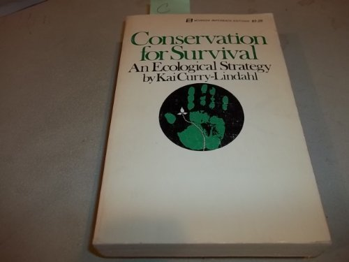 Conservation for Survival: An Ecological Strategy: Kai Curry-Lindahl