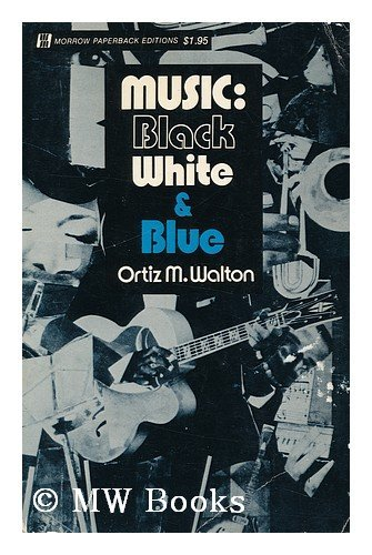 Music: Black, White & Blue: A sociological survey of the use and misuse of Afro-American music:...