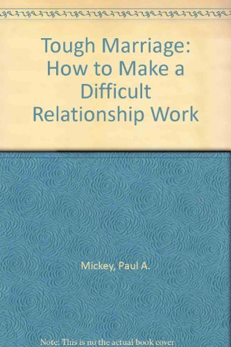 9780688050382: Tough Marriage: How to Make a Difficult Relationship Work