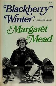 Blackberry winter; my earlier years: Margaret Mead