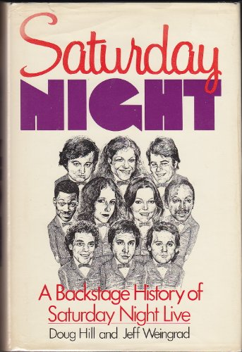 9780688050993: Saturday Night: A Backstage History of Saturday Night Live