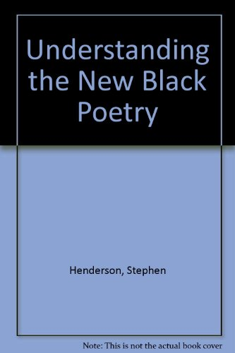 Understanding the New Black Poetry: Stephen Henderson