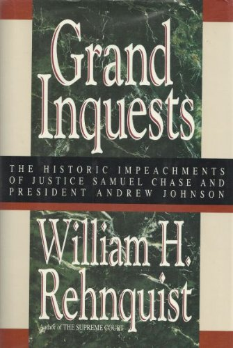 Grand Inquests; The Historic Impeachments of Justice Samuel Chase and President Andrew Johnson: ...