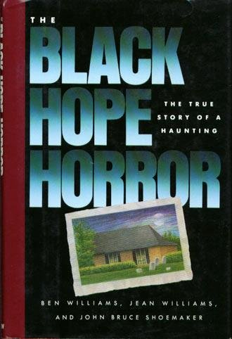 The Black Hope Horror: The True Story of a Haunting: Williams, Ben;Williams, Jean;Shoemaker, John ...