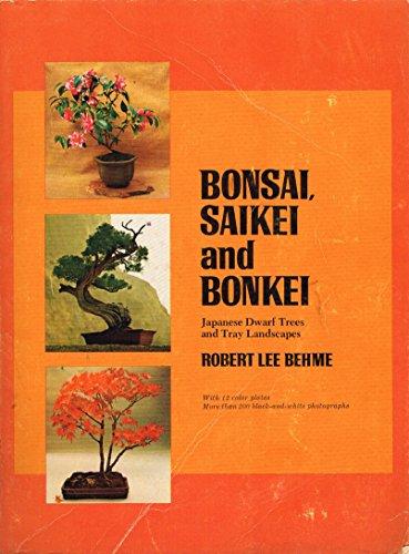 9780688052058: Bonsai, Saikei and Bonkei: Japanese Dwarf Trees and Tray Landscapes