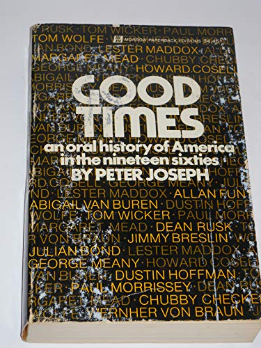 9780688052409: Good Times: An Oral History of America in the Nineteen Sixties