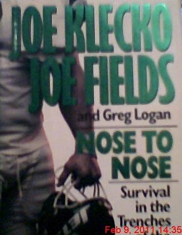 Nose to Nose: Survival in the Trenches: Joe Klecko, Joe