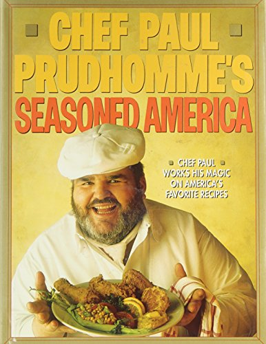 Chef Paul Prudhomme's Seasoned America (First Edition)