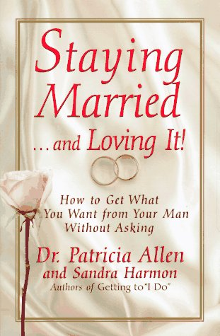 Staying Married. and Loving It! : How: Patricia Allen; Jane