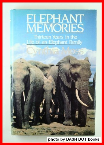 9780688053482: Elephant Memories: Thirteen Years in the Life of an Elephant Family