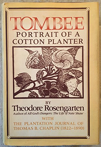 TOMBEE - PORTRAIT OF A COTTON PLANTER: THEODORE ROSENGARTEN