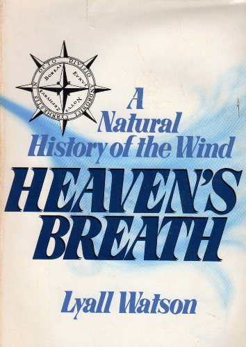 9780688056230: Heaven's Breath: A Natural History of the Wind