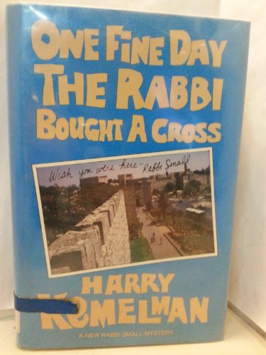One Fine Day the Rabbi Bought a Cross: Kemelman, Harry