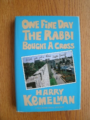 9780688056315: One Fine Day the Rabbi Bought a Cross