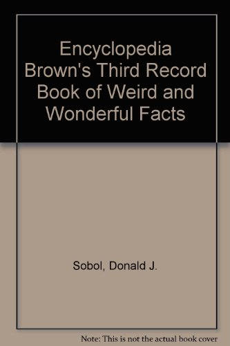 9780688057053: Encyclopedia Brown's Third Record Book of Weird and Wonderful Facts (Encyclopedia Brown Books)