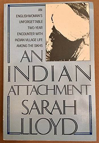 9780688057183: An Indian attachment: An Englishwoman's unforgettable two-year encounter with Indian village life among the Sikhs