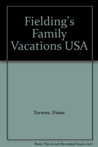 Fielding's Family Vacations USA: Torrens, Diane