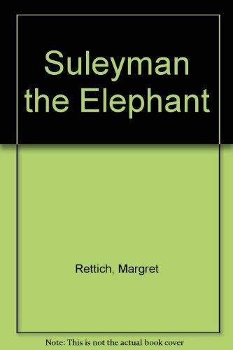 9780688057428: Suleyman the Elephant