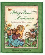 Bizzy Bones and Moosemouse: Jacqueline Briggs Martin