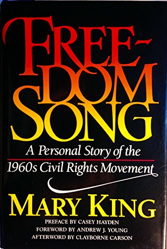 Freedom Song A Personal Story of the Nineteen Sixty's Civil Rights Movement: King, Mary