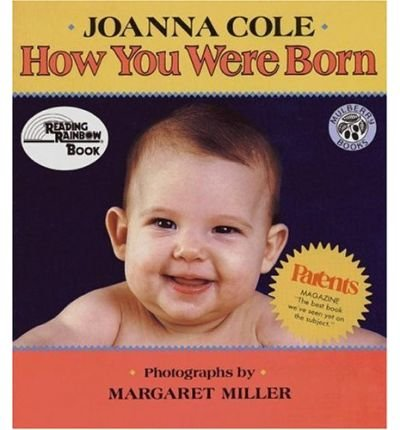 9780688058012: How You Were Born