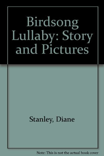 Birdsong Lullaby: Story and Pictures