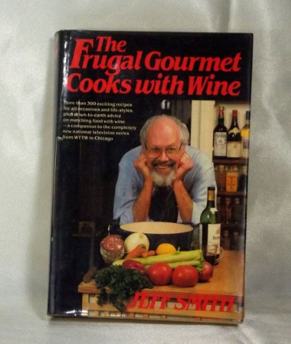 9780688058524: The Frugal Gourmet Cooks with Wine