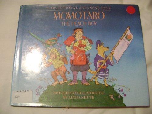 Momotaro, the Peach Boy: A Traditional Japanese: Linda Shute