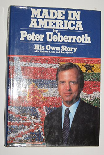 Made in America: His Own Story: Ueberroth, Peter