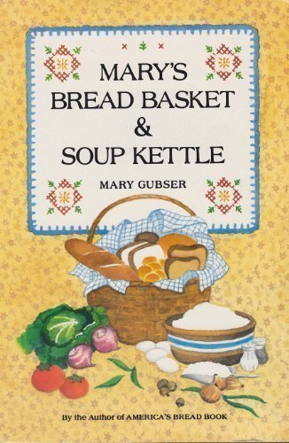 9780688058869: Mary's Bread Basket and Soup Kettle