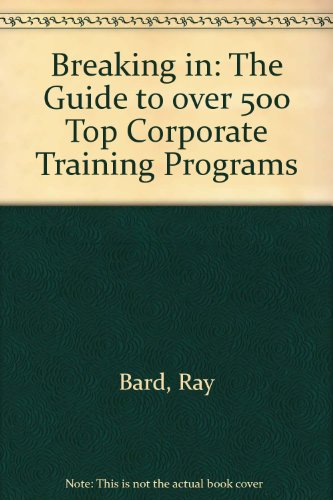 9780688058937: Breaking in: The Guide to over 500 Top Corporate Training Programs