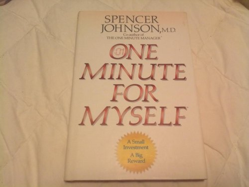 One Minute for Myself: A Small Investment a Big Reward: Johnson, Spencer