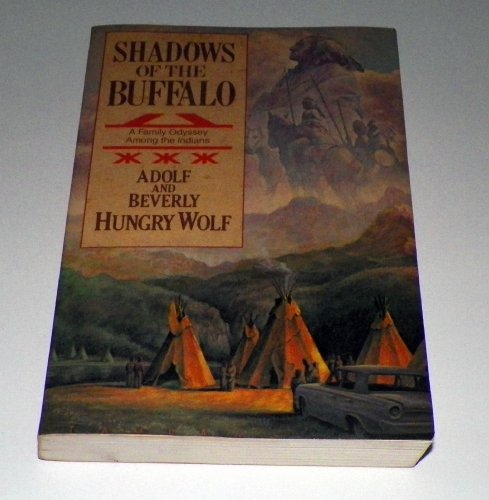 Shadows of the Buffalo: Hungry Wolf, Adolph;
